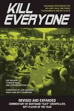 Kill Everyone: Advanced Strategies for No-Limit Hold 'em Poker Tournaments and S