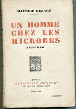 MAURICE RENARD UN HOMME CHEZ LES MICROBES  Ed CRES 1928