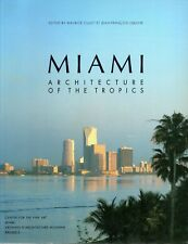 MIAMI: ARCHITECTURE OF THE TROPICS  -  Maurice Culot & Jean-Francois Lejeune