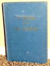 THE MESSAGE OF THE OLD TESTAMENT by Maude Jacob & Fred Larsen LDS MORMON RARE HB