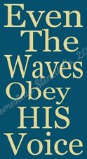 """* PRIMITIVE STENCIL ITEM #7892  O ~6""""x12"""" ~ Even The Waves Obey His Voice"""