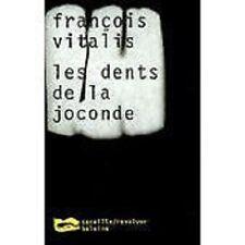 LES DENTS DE LA JOCONDE   FRANCOIS VITALIS   CANAILLE REVOLVER BALEINE