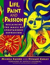 Life, Paint and Passion: Reclaiming the Magic of Spontaneous (Paperback or Softb