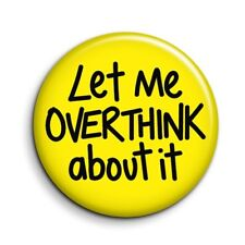 Funny Anxiety Button Fridge Magnet - Let Me Overthink About It 38mm/1.5 inch