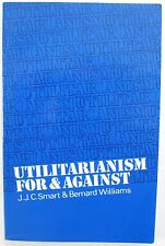 Utilitarianism: For and Against Smart Williams Moral Philosophy Ethics economics