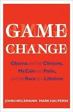 Game Change: Obama and the Clintons, McCain and Palin, and the Race of a Lifetim