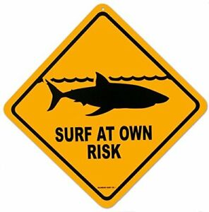 Surf At Your Own Risk Aluminum Street Sign 12 x 12in