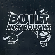 Built Not Bought Car Motorbike Decal Vinyl Sticker For Window Bumper Panel
