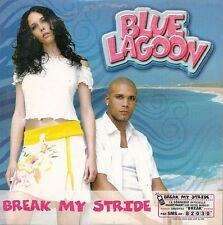 CD 2 TITRES--BLUE LAGOON--BREAK MY STRIDE--2004