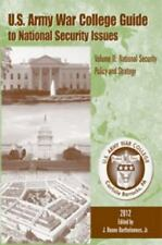 U. S. Army War College Guide to National Security Volume II: National Security P