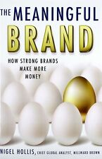 The Meaningful Brand: How Strong Brands Make More Money (HB, 2013)