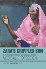 Zara's Crippled Son: A Black Doctor's Struggle in the Medical Profession. (Hardb