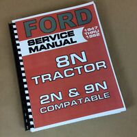 Ford 8N Tractor Service Shop Repair Overhaul Manual 2N & 9N Compatible 350 Page