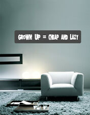 "Grown Up Equals Cheap And Lazy Wall Decal Large Vinyl Sticker 40"" x 8"""