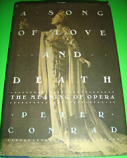 A Song of Love and Death : The Meaning of Opera by Peter Conrad 1987, Hardcover