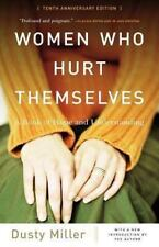 Women Who Hurt Themselves: A Book of Hope and Understanding (Paperback or Softba