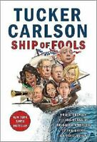 SHIP OF FOOLS by Tucker Carlson a Hardcover Book FREE USA SHIPPING