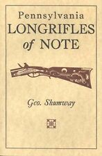 Pennsylvania Longrifles of Note by George Shumway (Out of Print, Last Copies)