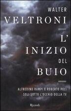 L' inizio del buio Walter Veltroni Rizzoli