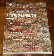 LATINOAMERICA Sud del mondo Rivista Geopolitica Gianni MINA' n. 122-23 1/2.2013