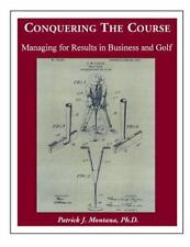 Conquering the Course: Managing for Results in Business and Golf