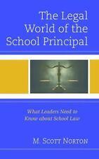 THE LEGAL WORLD OF THE SCHOOL PRINCIPAL - NORTON, M. SCOTT - NEW HARDCOVER BOOK