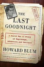 USED (VG) The Last Goodnight: A World War II Story of Espionage, Adventure, and