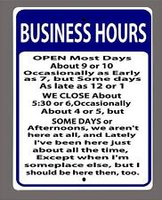 """Business Hours Open Most Days Funny Gift metal Sign bar man cave 9""""x12"""""""
