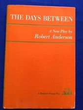THE DAYS BETWEEN - FIRST EDITION INSCRIBED BY ROBERT ANDERSON TO FRED ZINNEMANN