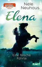 Elena - Ein Leben für Pferde 6: Eine falsche Fährte Nele Neuhaus