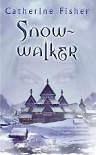 Snow-Walker by Catherine Fisher PB new