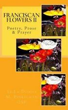 Franciscan Flowers II : Prayers and Poetry by La Donna Pinkelman (2014,...