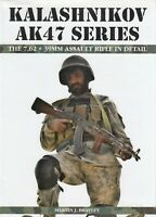 Kalashnikov AK47 Series: The 7.62 x 39mm Assault Rifle in Detail by M. Brayley