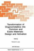Transformation of Organometallics into Common and Exotic Materials: ... Hardback