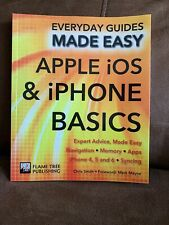 Everyday Guides Made Easy: Apple IOS and IPhone Basics:  iPhone 4, 5 And 6