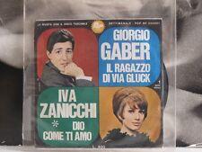 """GIORGIO GABER / IVA ZANICCHI - IL RAGAZZO DI VIA GLUCK / DIO COME.. 6"""" 45 GIRI"""