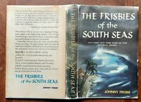 THE FRISBIES of the SOUTH SEAS~ Johnny Frisbie ~ 1st Edn w DJ ~Life on PUKA-PUKA