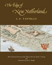 The Edge Of New Netherland: By L. F. Tantillo