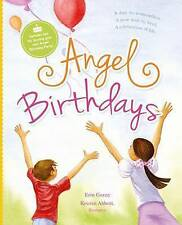 Angel Birthdays: A Day to Remember, A New Way to Heal, A Celebration of Life