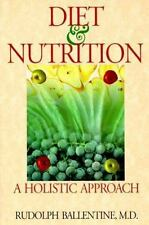Diet and Nutrition: A Holistic Approach by Rudolph M. Ballentine.PB B171