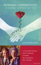 E sono corsa da te - Rosanna Lambertucci - Libro nuovo in Offerta!