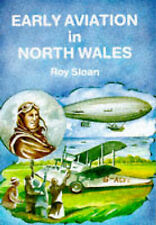 Early Aviation In North Wales, New, Sloan, Roy Book
