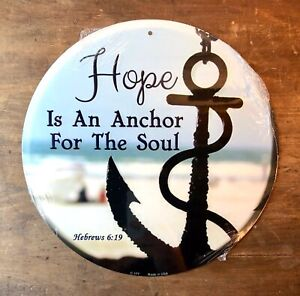 """""""HOPE IS AN ANCHOR FOR THE SOUL"""" 12"""" METAL SIGN QUALITY -INDOOR/OUTDOOR  U37"""