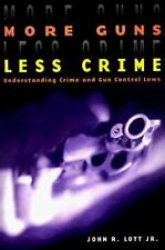 Studies in Law and Economics: More Guns, Less Crime : Understanding Crime and Gu