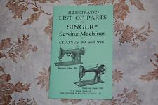 Illustrated Parts Manual to Service Singer Sewing Machines of Classes 99 and 99k