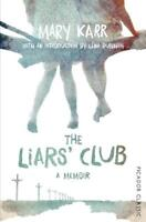 The Liars' Club: Picador Classic, Karr, Mary, New, Book
