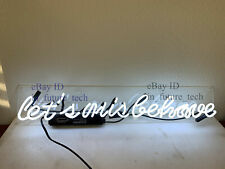 "Let's Misbehave White Neon Light Sign 24""x4"" Acrylic Lamp Beer Bar Decor"