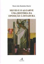 SILVES E O ALGARVE - UMA HISTÓRIA DA OPOSIÇÃO À DITADURA