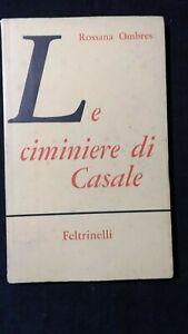 Rossana Ombres: Le ciminiere di Casale Feltrinelli, 1962 Prima edizione