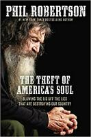 The Theft of America's Soul by Phil Robertson HARDCOVER 2019